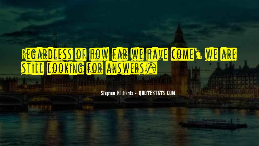 Quotes About Looking For Answers #830453