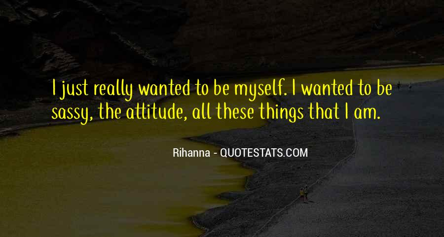 Quotes About Having A Sassy Attitude #1849510