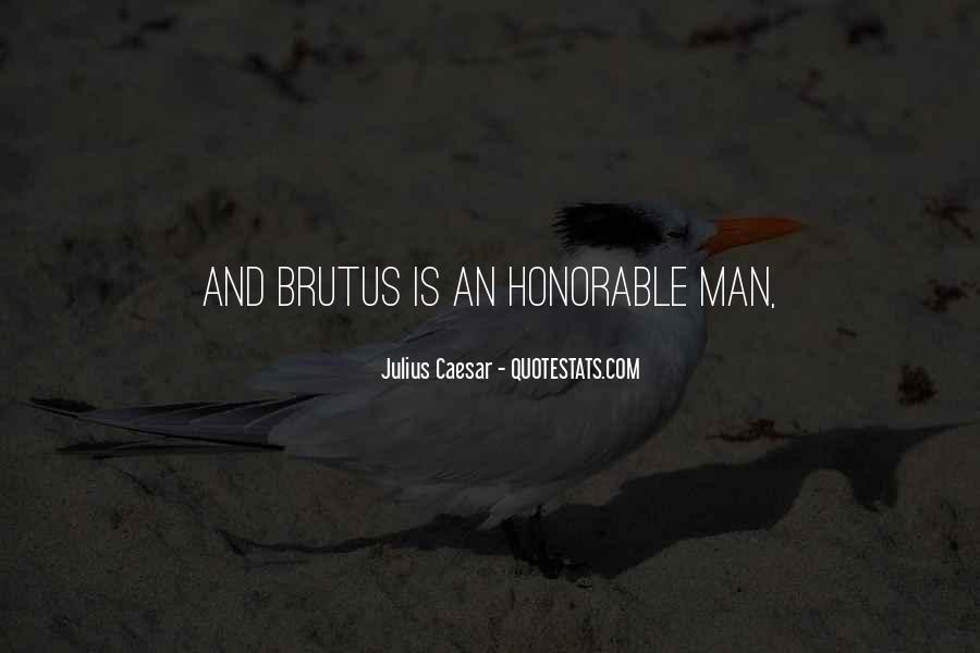 Quotes About Brutus In Julius Caesar #1208896