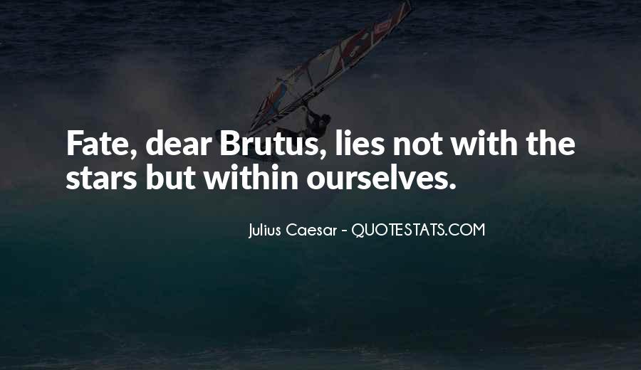 Quotes About Brutus In Julius Caesar #139814