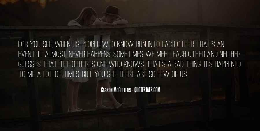 Quotes About Missing Someone's Friendship #1710370