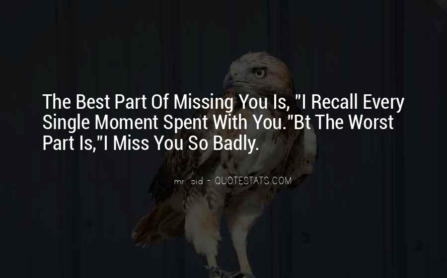 Quotes About Missing Someone's Friendship #273694