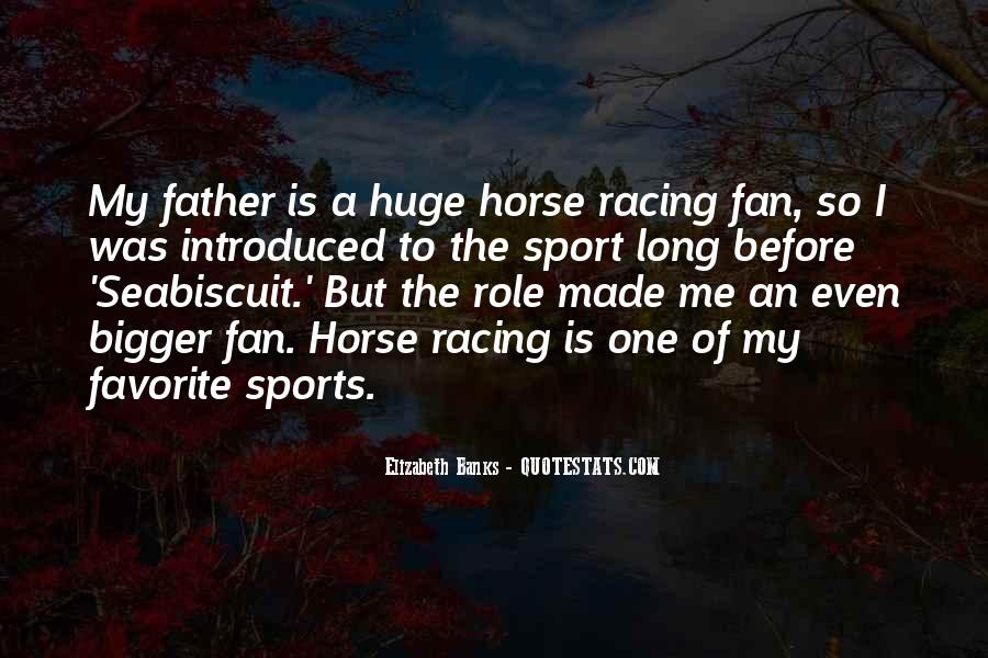 Quotes About Horse Racing #1043374