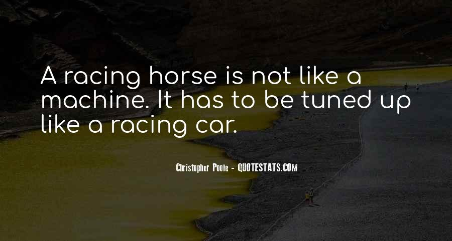 Quotes About Horse Racing #1242840