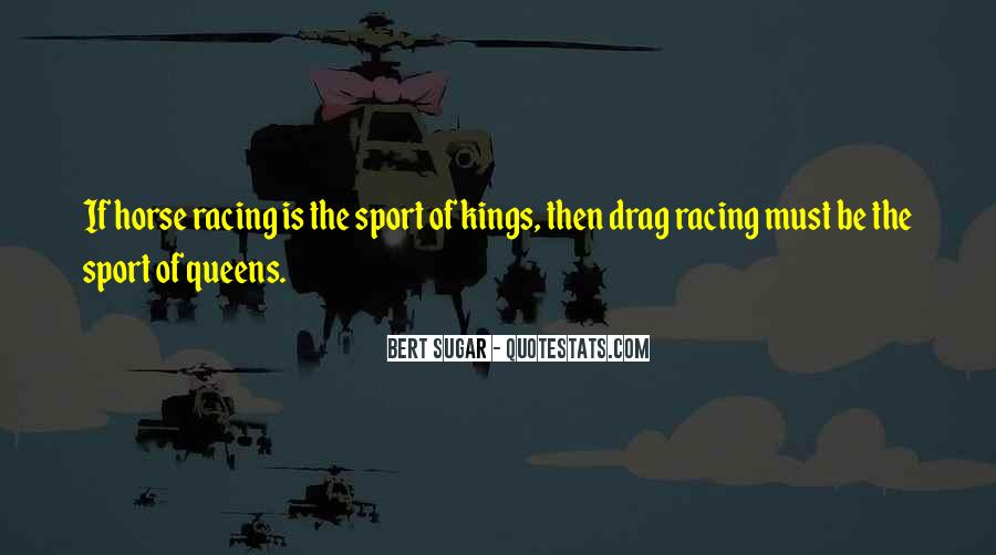 Quotes About Horse Racing #1260197