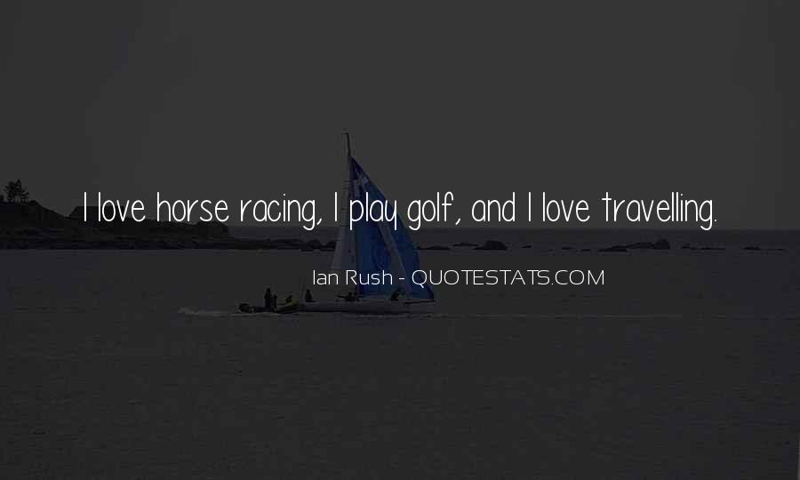 Quotes About Horse Racing #138830