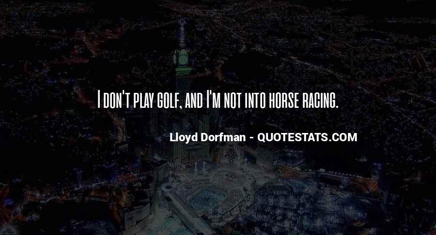 Quotes About Horse Racing #1491402