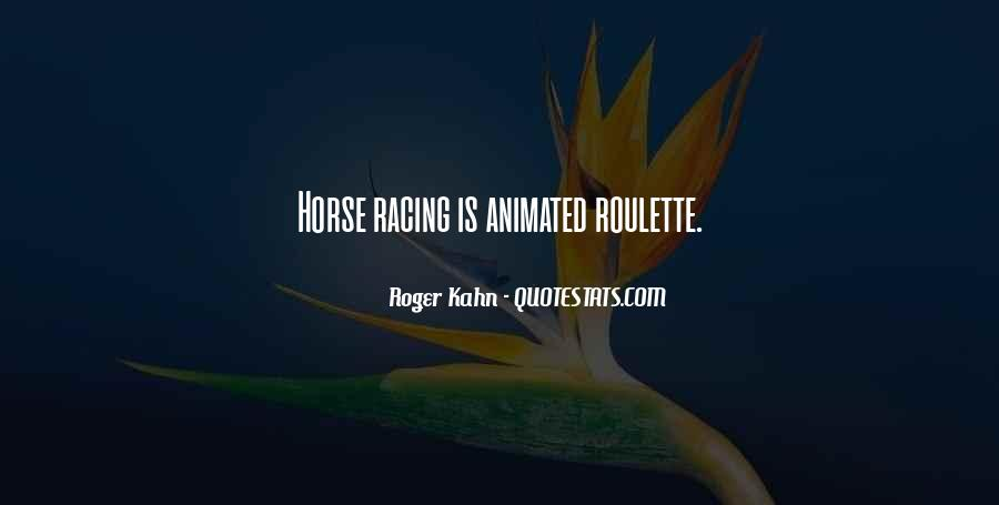 Quotes About Horse Racing #527262