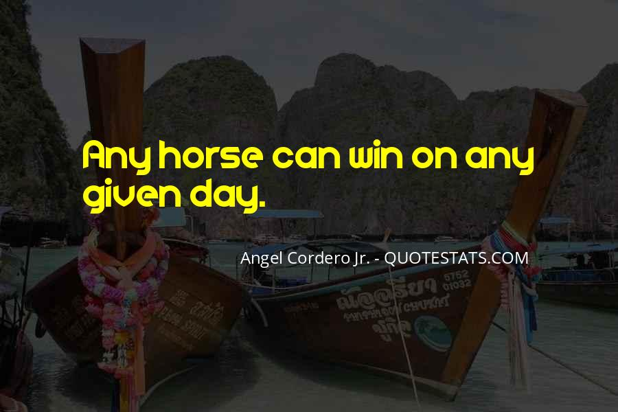 Quotes About Horse Racing #859375