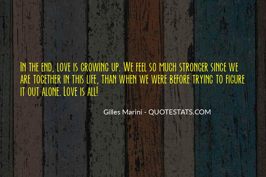 Quotes About Growing Up In Love #1690538