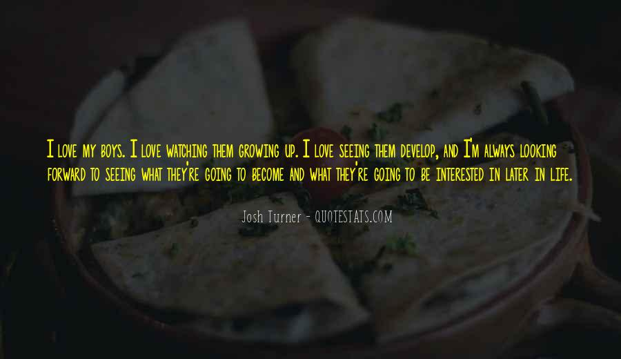 Quotes About Growing Up In Love #333456