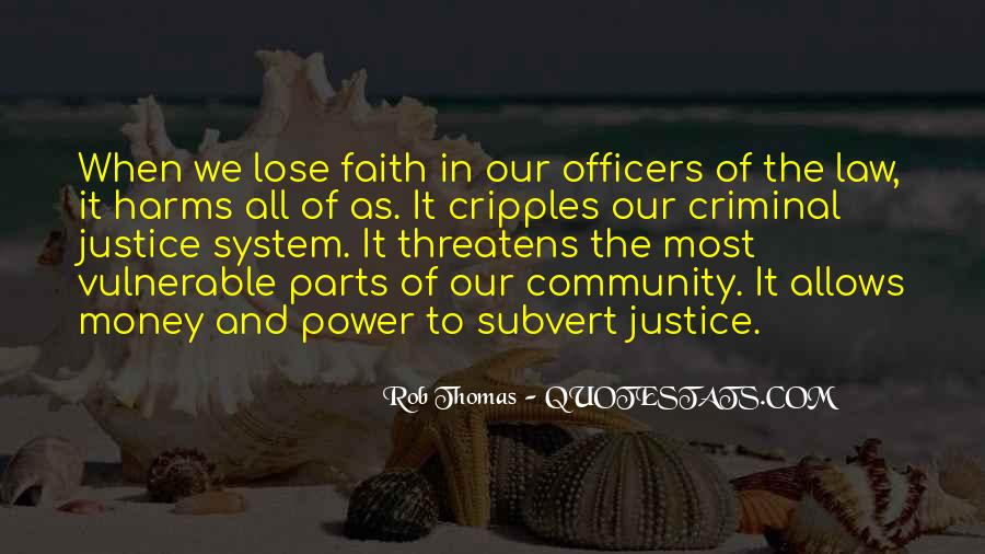Quotes About Our System Of Justice #1330474