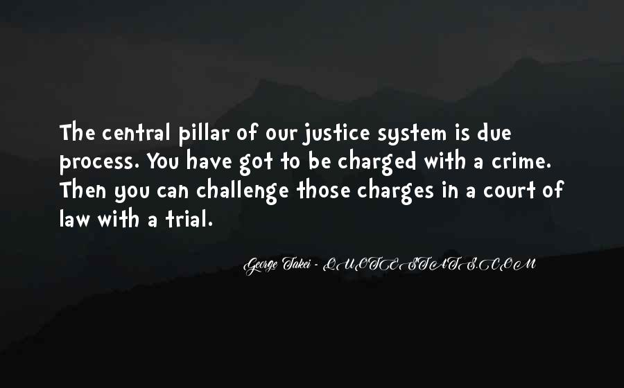 Quotes About Our System Of Justice #1765093