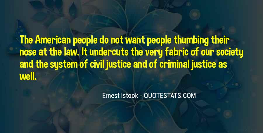 Quotes About Our System Of Justice #524236