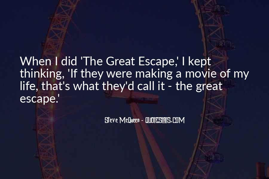 Quotes About The Great Escape #1061677