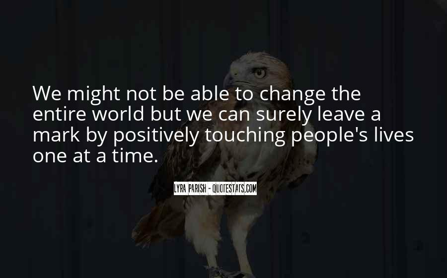 Quotes About Touching The Lives Of Others #943201