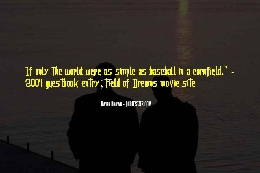 Quotes About Field Of Dreams #1436149