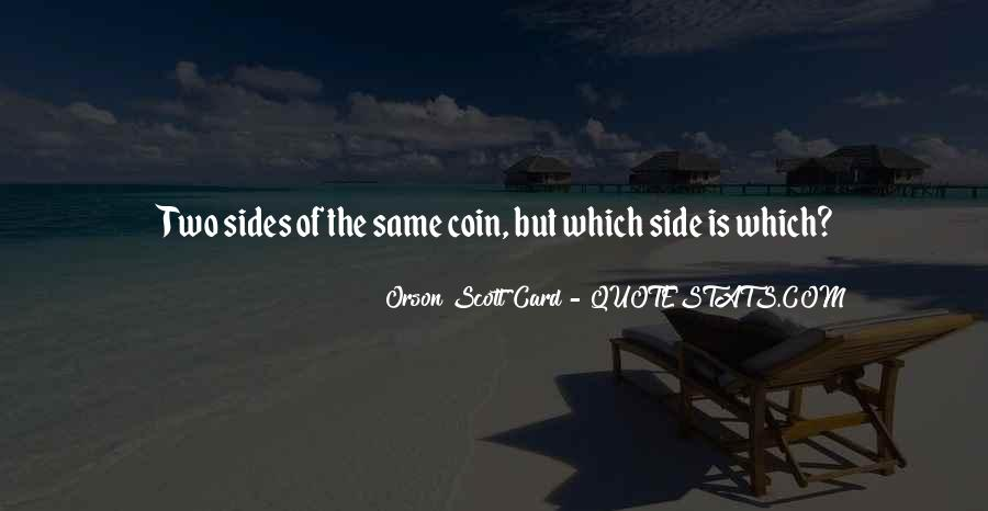 Quotes About Both Sides Of The Coin #527315