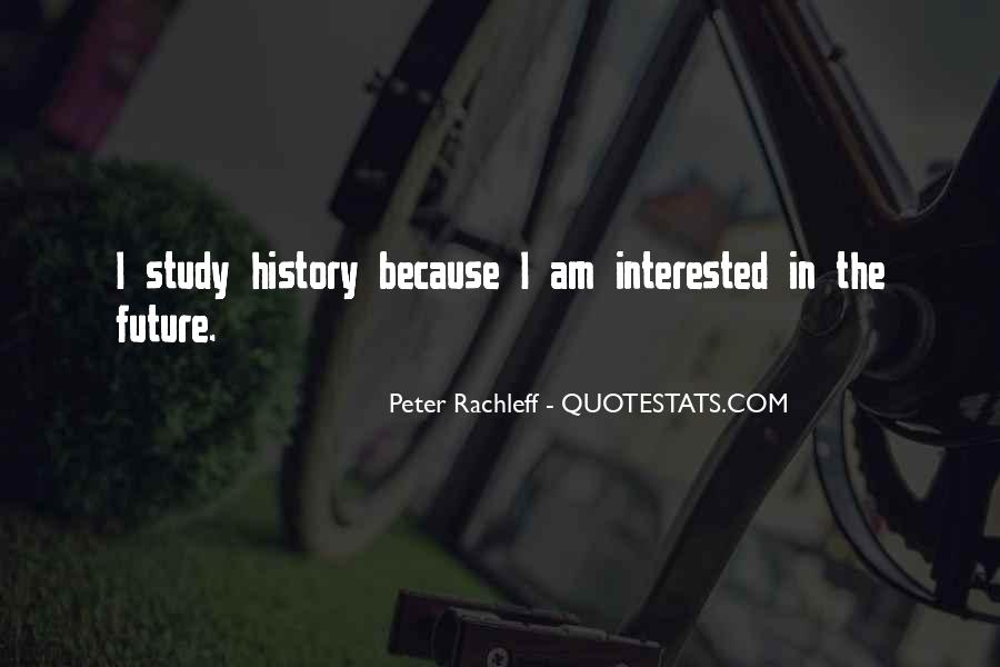 Quotes About Why We Should Study History #32332