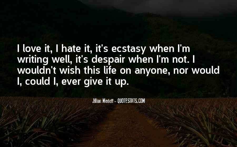 Quotes About Hate This Life #1205196