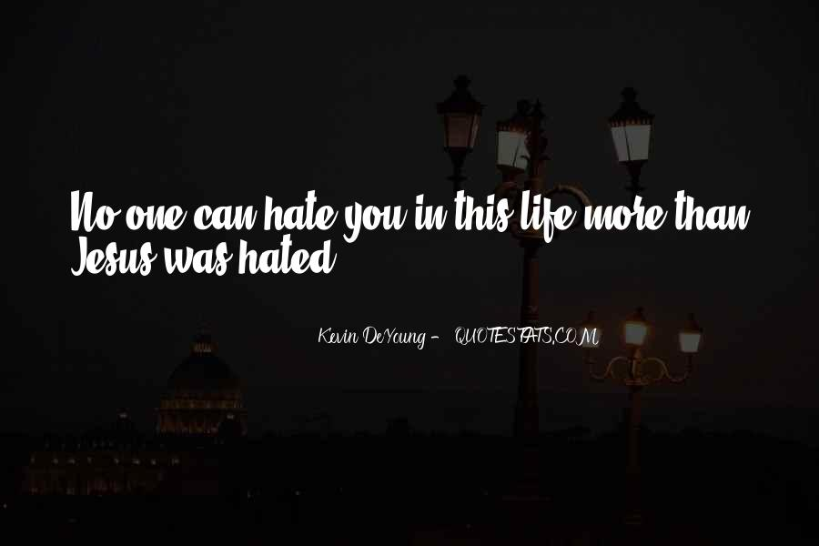 Quotes About Hate This Life #242454