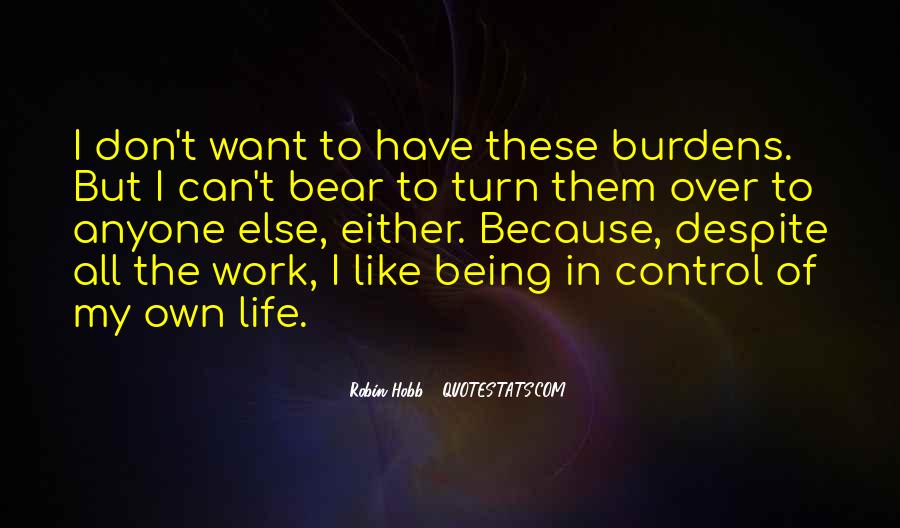 Quotes About Life Being Out Of Our Control #101468