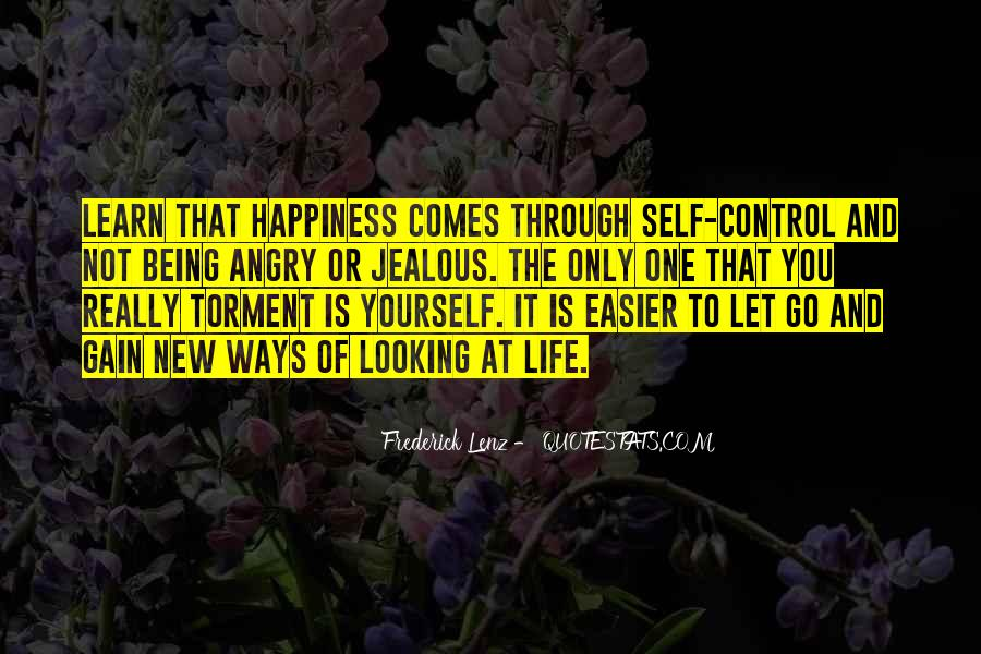 Quotes About Life Being Out Of Our Control #167596