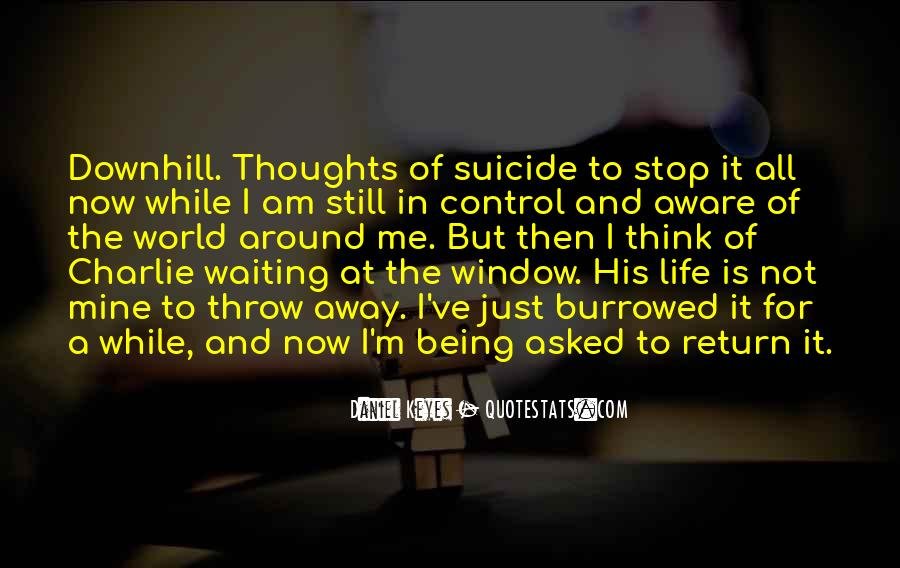 Quotes About Life Being Out Of Our Control #168358