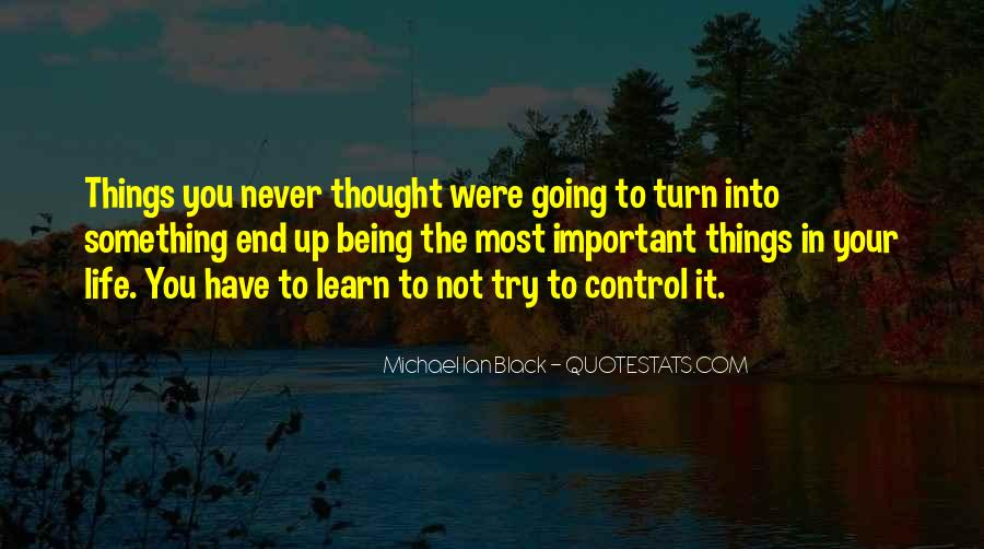 Quotes About Life Being Out Of Our Control #467126