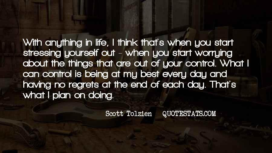 Quotes About Life Being Out Of Our Control #494633