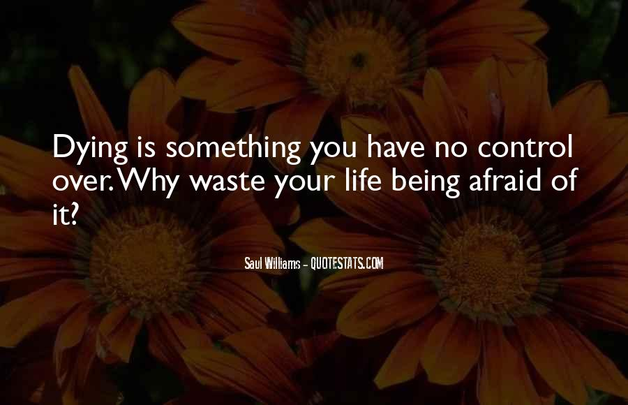 Quotes About Life Being Out Of Our Control #536993