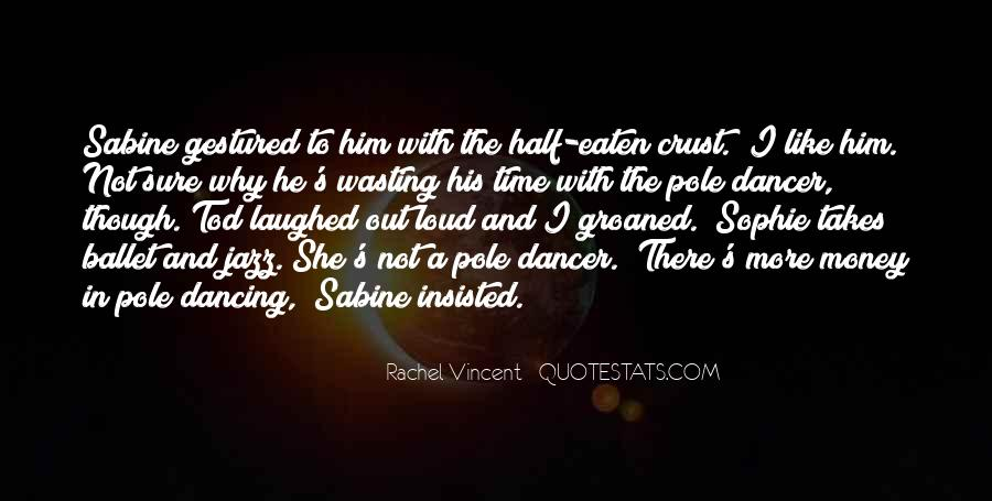Quotes About Pole Dancing #1489896