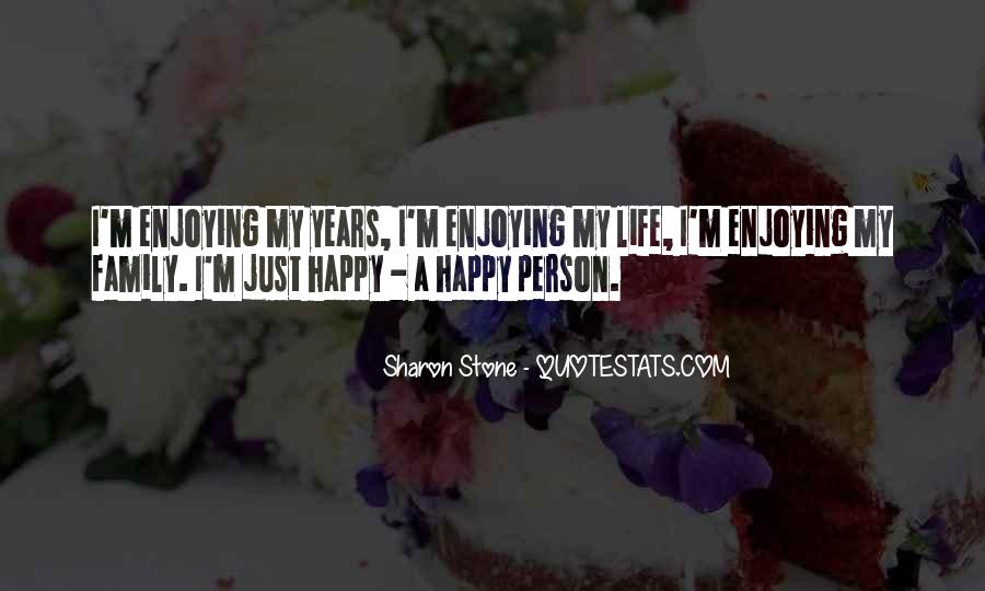 Quotes About Enjoying Life With Family #1491508