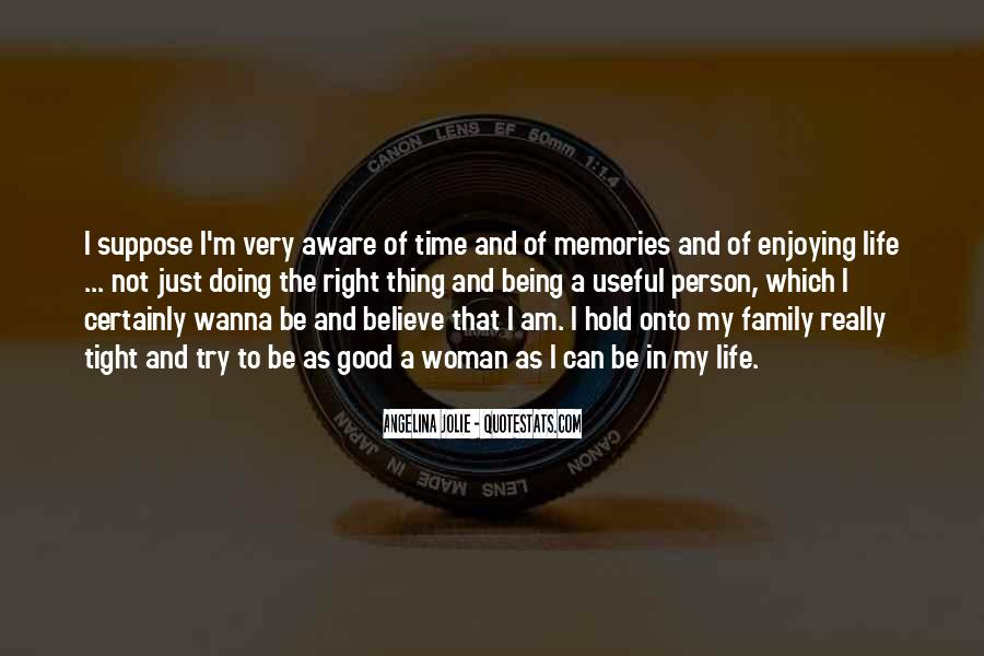 Quotes About Enjoying Life With Family #601846