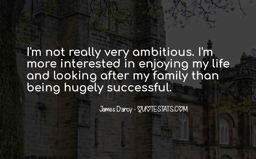 Quotes About Enjoying Life With Family #846136