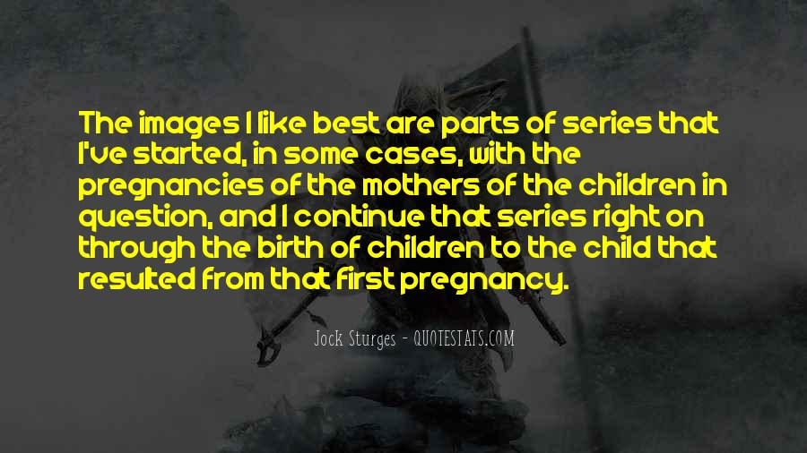 Quotes About Child Birth #42028