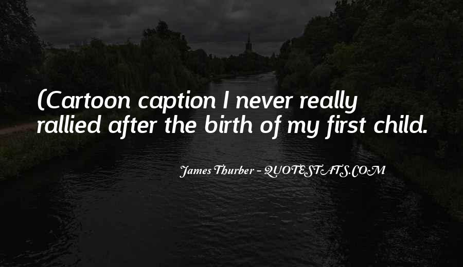 Quotes About Child Birth #575163