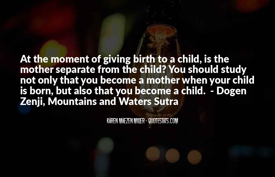 Quotes About Child Birth #680127