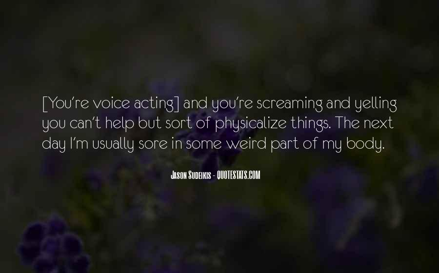 Quotes About Yelling And Screaming #1402213