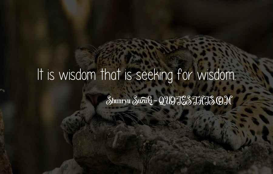 Quotes About Seeking Wisdom #335910