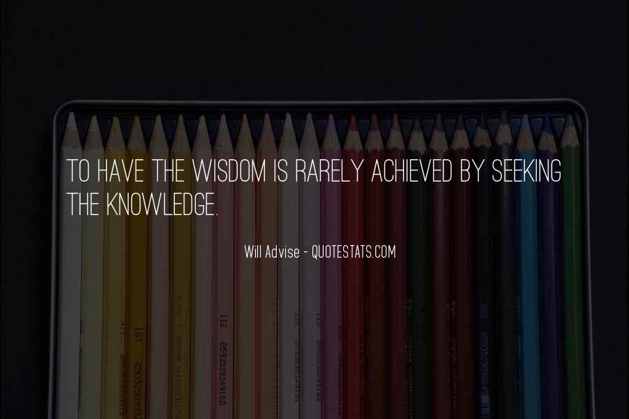 Quotes About Seeking Wisdom #486672