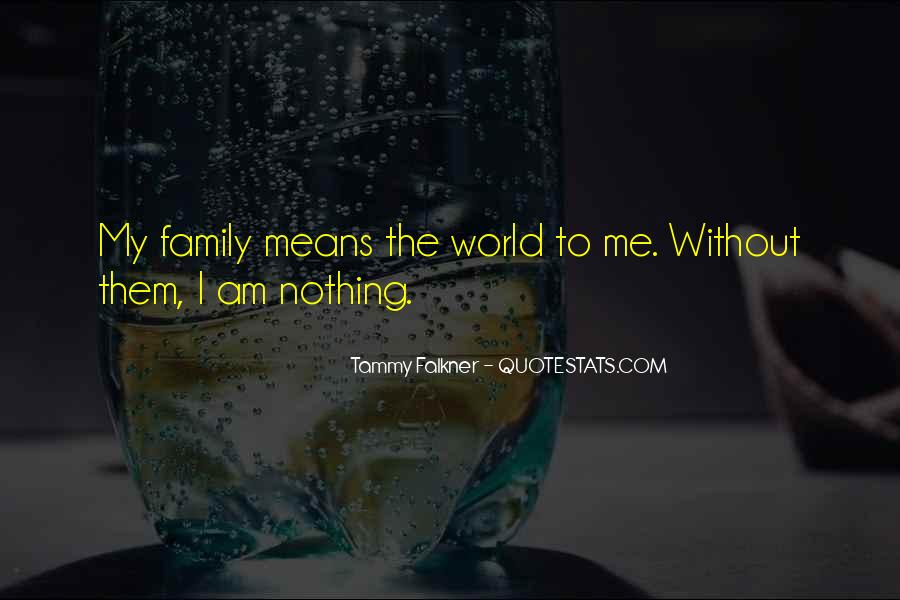 Quotes About What It Means To Be A Family #108451