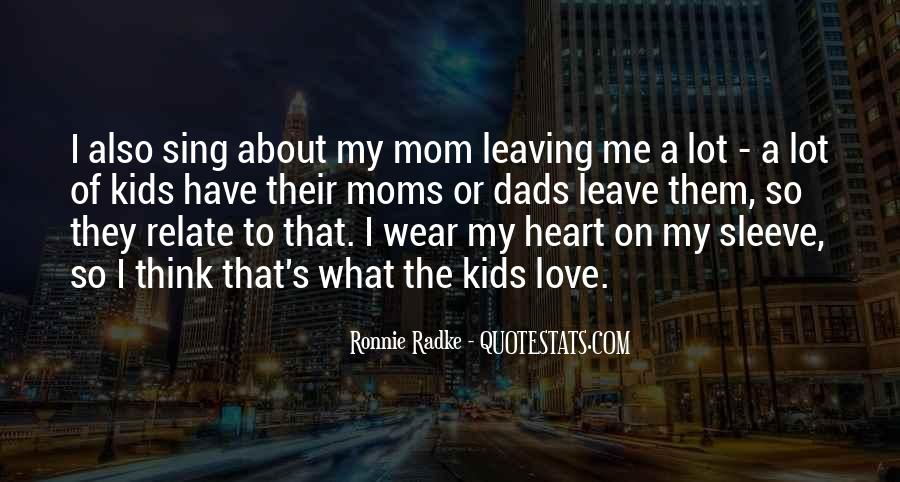 Quotes About Leaving Those You Love #120955