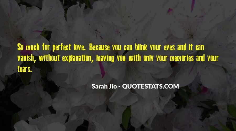 Quotes About Leaving Those You Love #134228