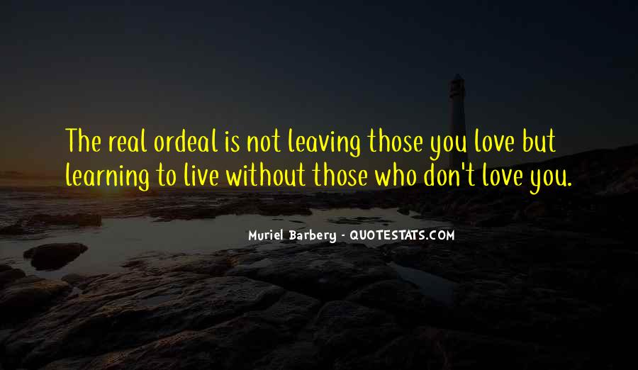 Quotes About Leaving Those You Love #1537164
