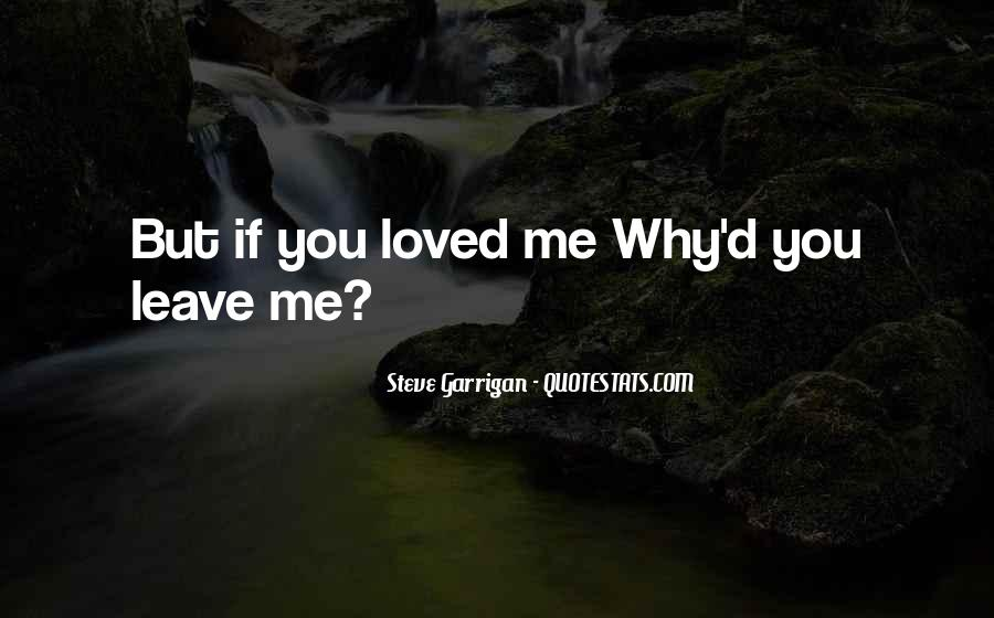 Quotes About Leaving Those You Love #26061