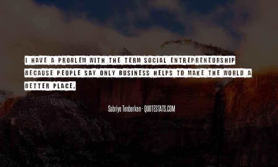 Quotes About Social Entrepreneurship #82414