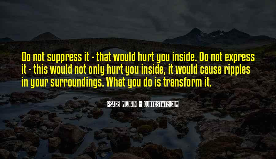 Quotes About Being Hurt On The Inside #1262915