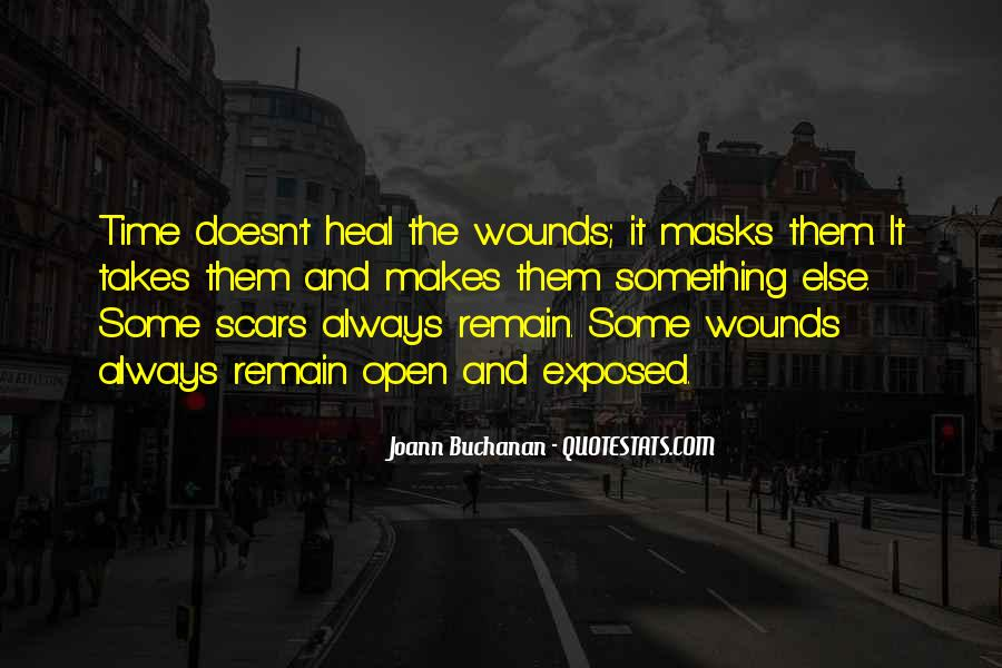 Quotes About Open Wounds #1024988