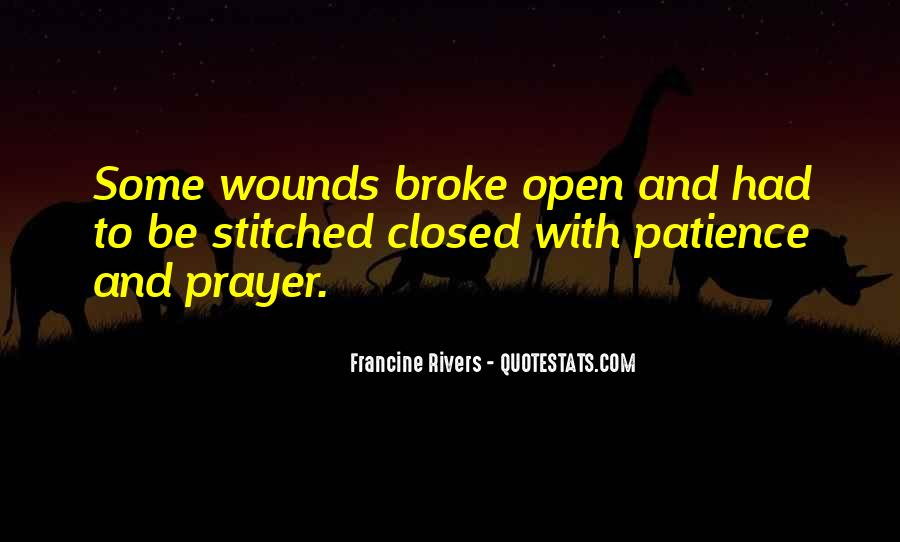 Quotes About Open Wounds #1535188